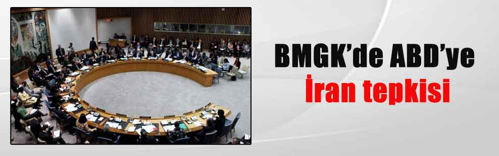 BMGK'de ABD'ye İran tepkisi