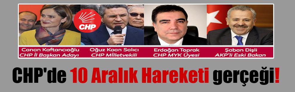 CHP'de 10 Aralık Hareketi gerçeği!