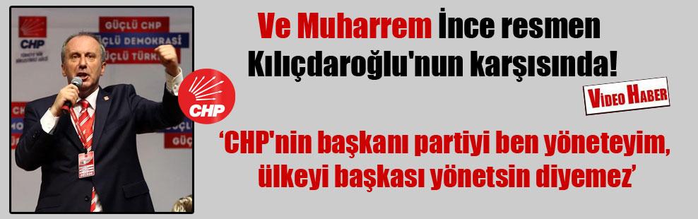 Ve Muharrem İnce resmen Kılıçdaroğlu'nun karşısında!