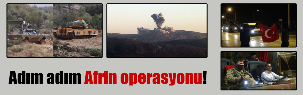 Adım adım Afrin operasyonu!