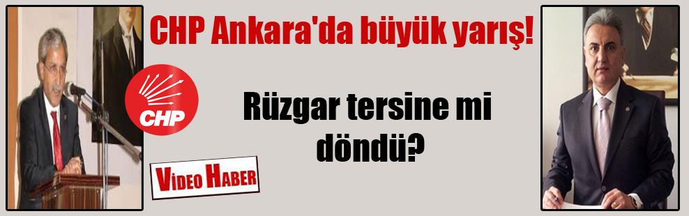 CHP Ankara'da büyük yarış! Rüzgar tersine mi döndü?