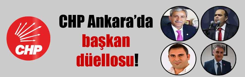 CHP Ankara'da başkan düellosu!
