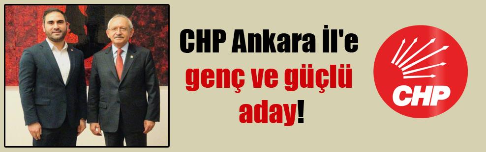 CHP Ankara İl'e genç ve güçlü aday!