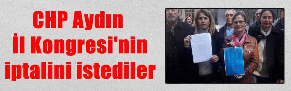 CHP Aydın İl Kongresi'nin iptalini istediler