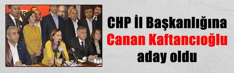 CHP İl Başkanlığına Canan Kaftancıoğlu aday oldu
