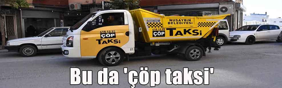 Bu da 'çöp taksi'