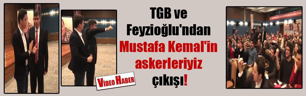 TGB ve Feyzioğlu'ndan Mustafa Kemal'in askerleriyiz çıkışı!
