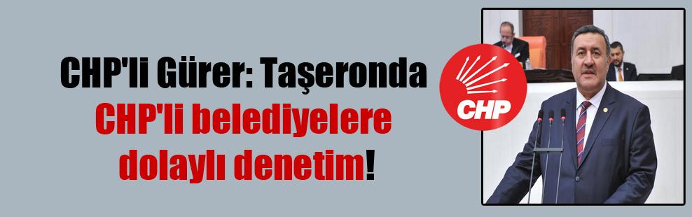 CHP'li Gürer: Taşeronda CHP'li belediyelere dolaylı denetim!