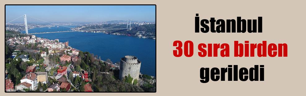 İstanbul 30 sıra birden geriledi