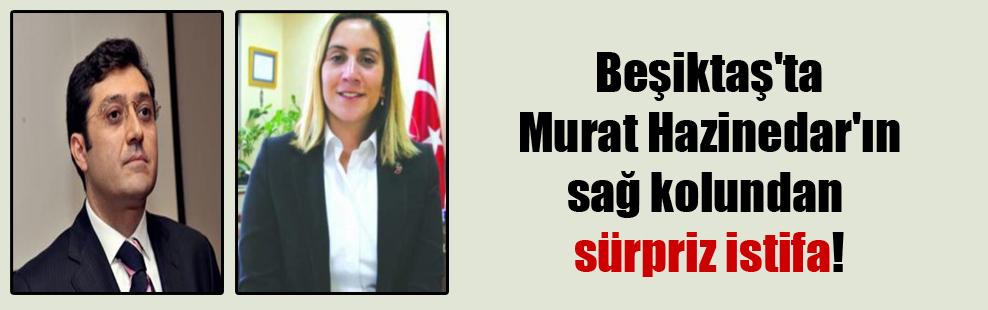 Beşiktaş'ta Murat Hazinedar'ın sağ kolundan sürpriz istifa!
