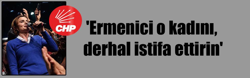 'Ermenici o kadını, derhal istifa ettirin'