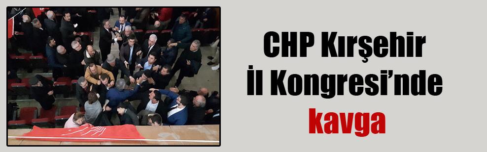 CHP Kırşehir İl Kongresi'nde kavga