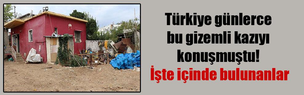 Türkiye günlerce bu gizemli kazıyı konuşmuştu! İşte içinde bulunanlar