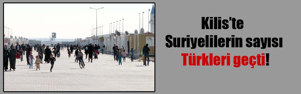 Kilis'te Suriyelilerin sayısı Türkleri geçti!