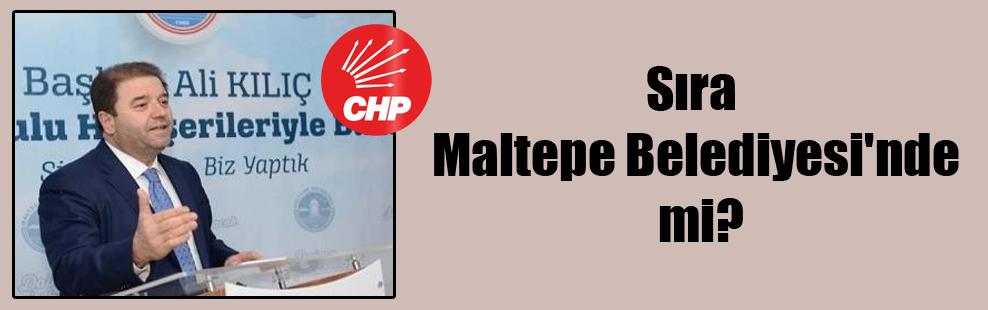 Sıra Maltepe Belediyesi'nde mi?