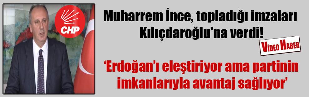 Muharrem İnce, topladığı imzaları Kılıçdaroğlu'na verdi!