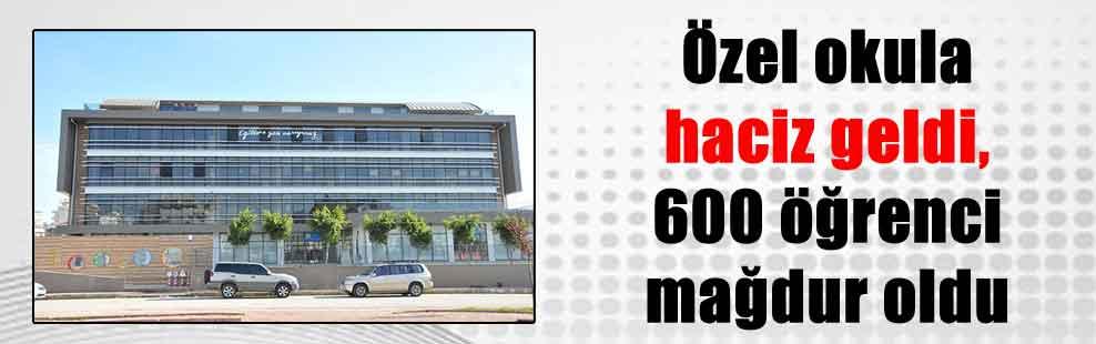 Özel okula haciz geldi, 600 öğrenci mağdur oldu