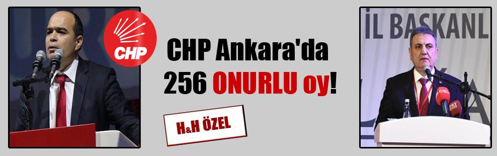 CHP Ankara'da 256 ONURLU oy!