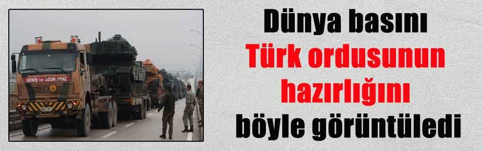 Dünya basını Türk ordusunun hazırlığını böyle görüntüledi