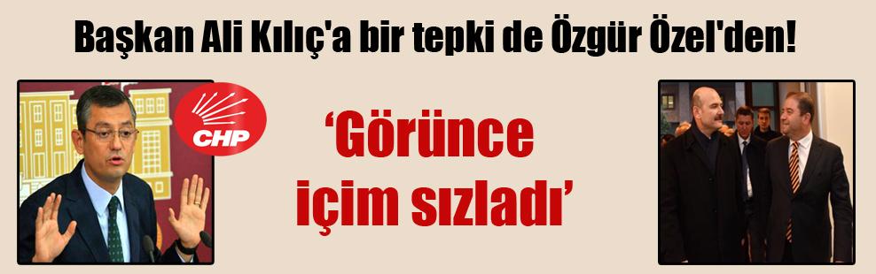Başkan Ali Kılıç'a bir tepki de Özgür Özel'den!