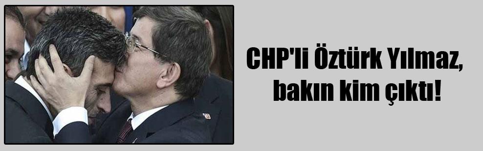 CHP'li Öztürk Yılmaz, bakın kim çıktı!