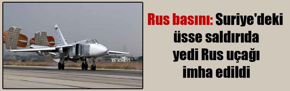 Rus basını: Suriye'deki üsse saldırıda yedi Rus uçağı imha edildi