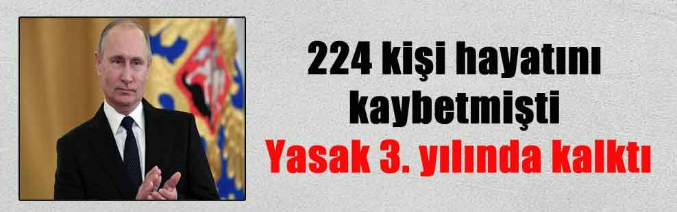 224 kişi hayatını kaybetmişti Yasak 3. yılında kalktı