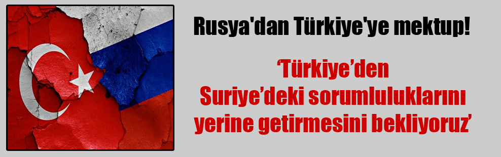 Rusya'dan Türkiye'ye mektup!
