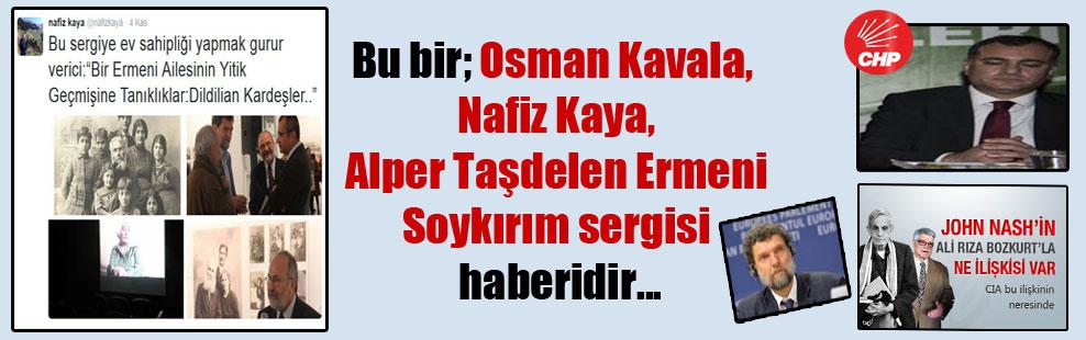 Bu bir; Osman Kavala, Nafiz Kaya, Alper Taşdelen Ermeni Soykırım sergisi haberidir…