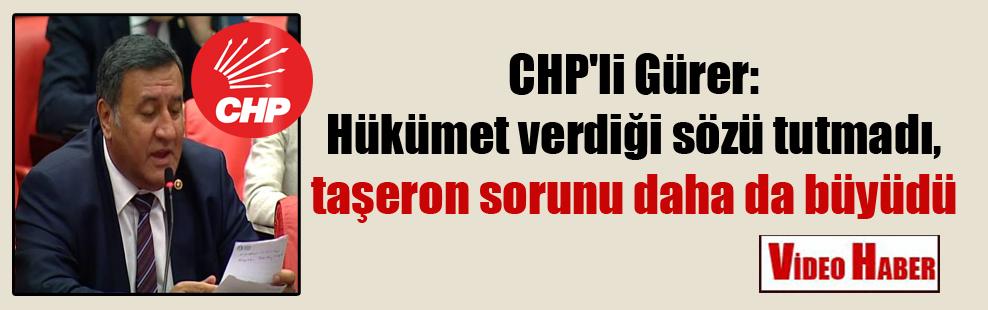 CHP'li Gürer: Hükümet verdiği sözü tutmadı, taşeron sorunu daha da büyüdü