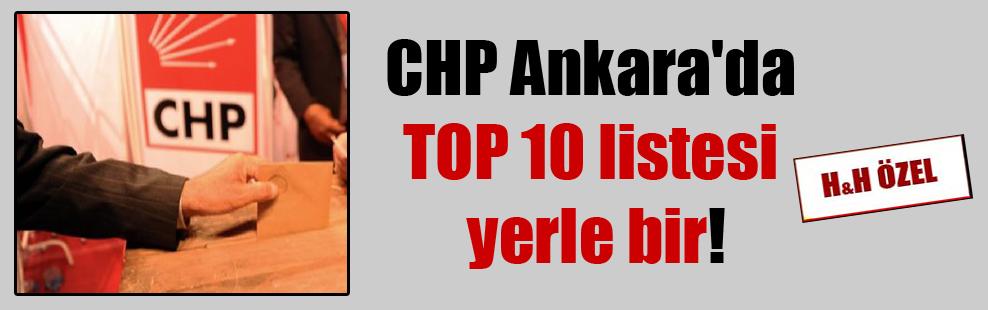 CHP Ankara'da TOP 10 listesi yerle bir!