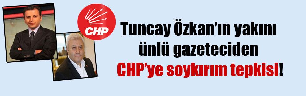 Tuncay Özkan'ın yakını ünlü gazeteciden CHP'ye soykırım tepkisi!