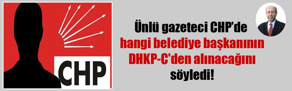 Ünlü gazeteci CHP'de hangi belediye başkanının DHKP-C'den alınacağını söyledi!