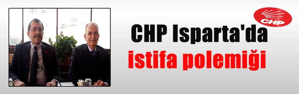 CHP Isparta'da istifa polemiği