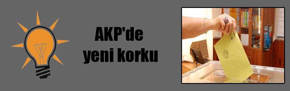 AKP'de yeni korku
