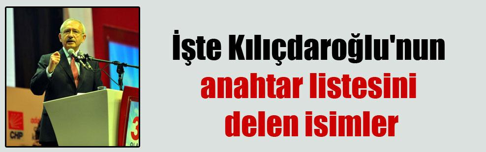 İşte Kılıçdaroğlu'nun anahtar listesini delen isimler