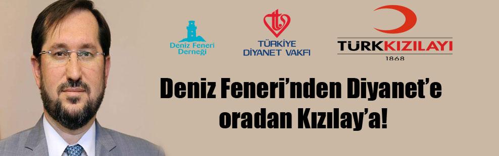 Deniz Feneri'nden Diyanet'e oradan Kızılay'a!