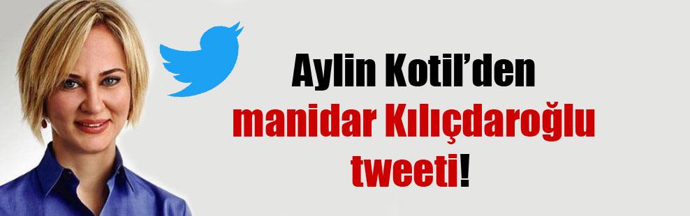 Aylin Kotil'den manidar Kılıçdaroğlu tweeti!