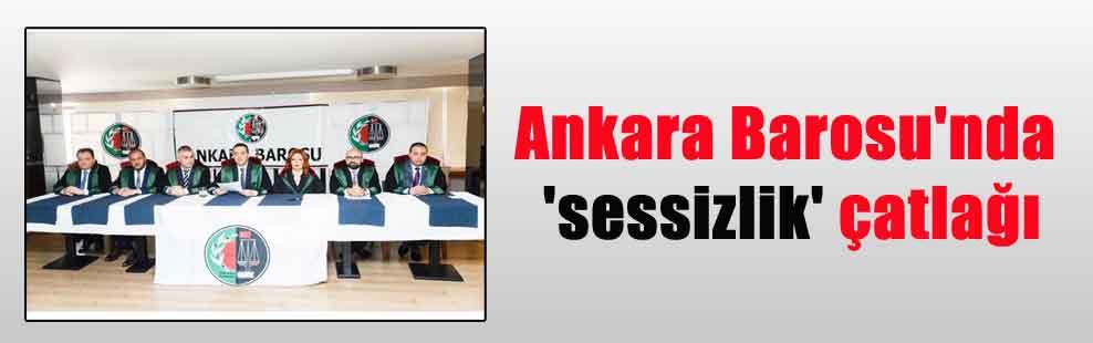 Ankara Barosu'nda 'sessizlik' çatlağı
