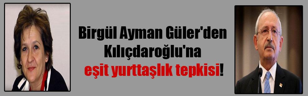Birgül Ayman Güler'den Kılıçdaroğlu'na eşit yurttaşlık tepkisi!