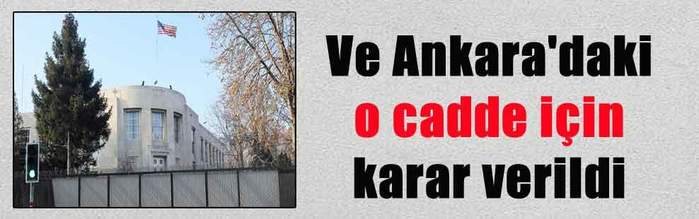 Ve Ankara'daki o cadde için karar verildi