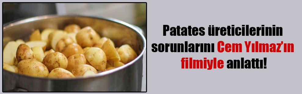 Patates üreticilerinin sorunlarını Cem Yılmaz'ın filmiyle anlattı!