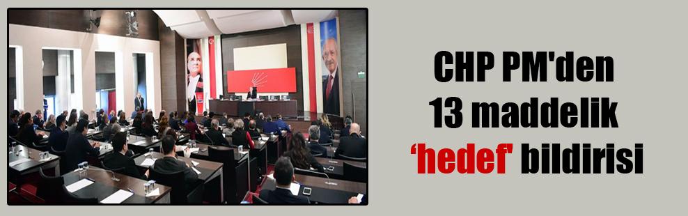 CHP PM'den 13 maddelik 'hedef' bildirisi