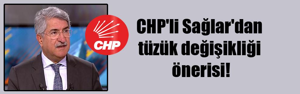 CHP'li Sağlar'dan tüzük değişikliği önerisi!
