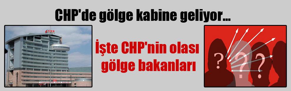 CHP'de gölge kabine geliyor… İşte CHP'nin olası gölge bakanları