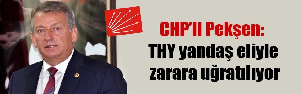 CHP'li Pekşen: THY yandaş eliyle zarara uğratılıyor