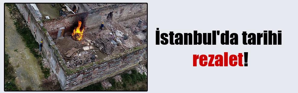 İstanbul'da tarihi rezalet!