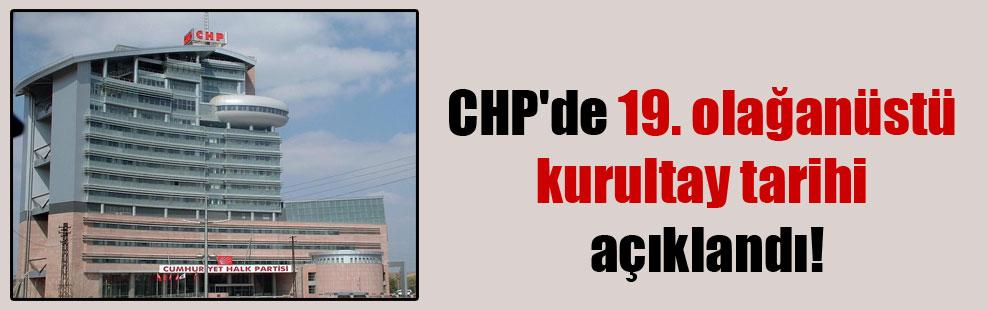 CHP'de 19. olağanüstü kurultay tarihi açıklandı!