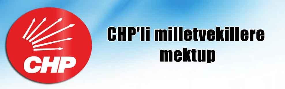 CHP'li milletvekillere mektup