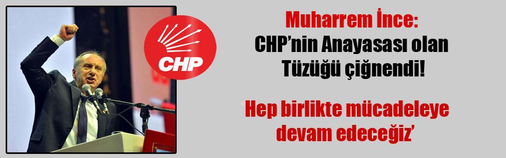Muharrem İnce: CHP'nin Anayasası olan Tüzüğü çiğnendi!